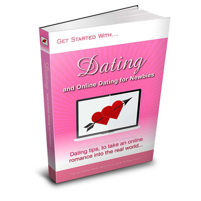 Dating and Online Dating for Newbies eBook