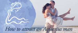 How to attract an Aquarius man banner