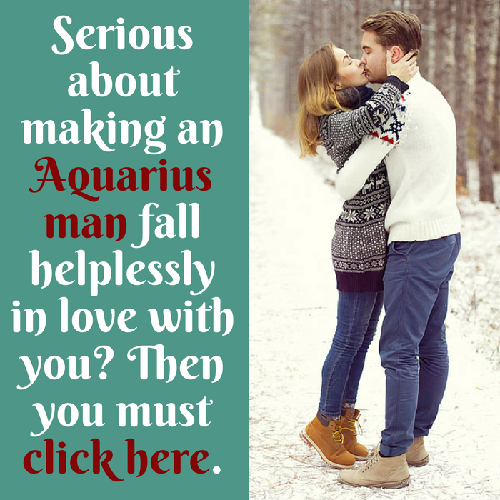 How to make an Aquarius man fall helplessly in love with you