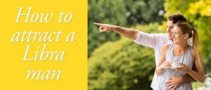 How to attract a Libra man banner image