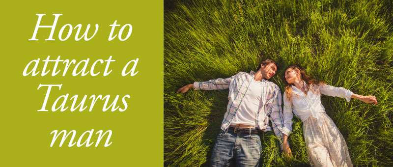 How to Attract a Taurus Man Banner Image