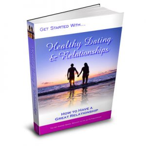 The Secret of Healthy Dating and Relationships
