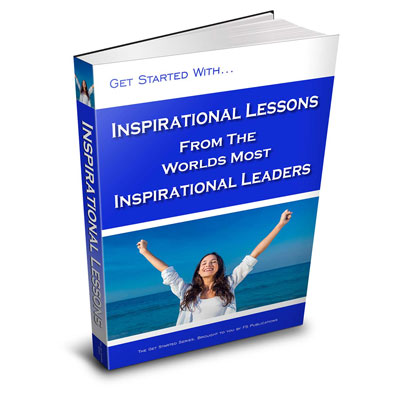 Inspirational Lessons From The Worlds Most Inspirational People eBook