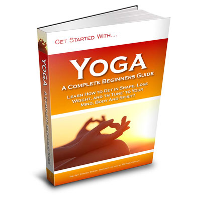 Yoga - a Complete Beginner's Guide eBook
