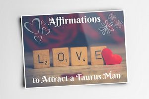 Affirmations to Attract a Taurus Man