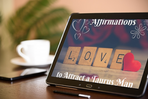 Affirmations to Attract a Taurus Man Inset Image 3