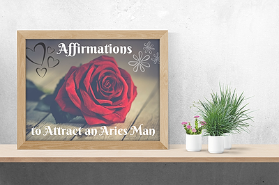 Affirmations to Attract an Aries Man