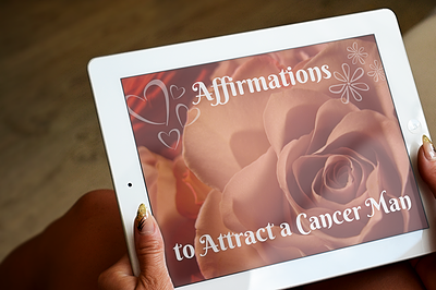 Affirmations to Attract a Cancer Man