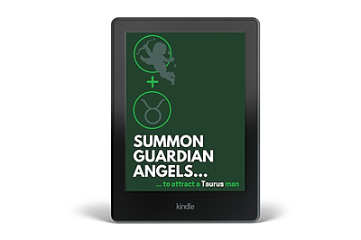 Summon a Guardian Angel to Attract a Taurus Man