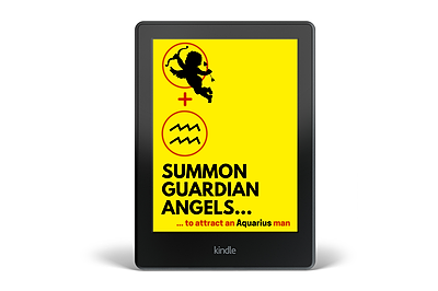 LATEST! Summon Guardian Angels to Attract an Aquarius Man (+TWO FREE GIFTS!)